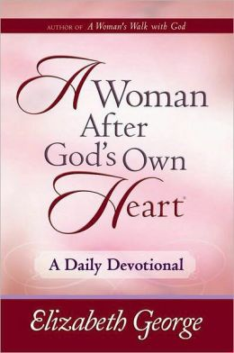 A Woman After God's Own Heart--A Daily Devotional