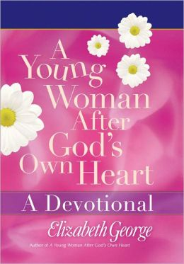 Young Woman After God's Own Heart - A Devotional