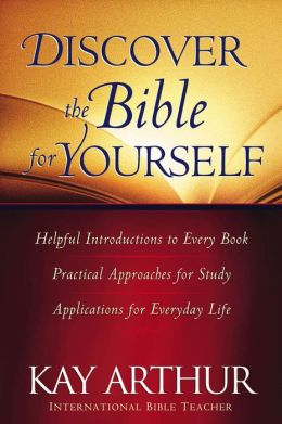 Discover the Bible for Yourself : *Helpful introductions to every book *Practical approaches for study *Applications for everyday life