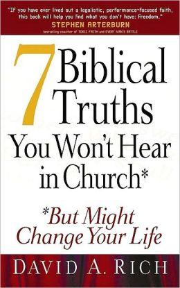 7 Biblical Truths You Won't Hear in Church: