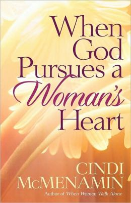 When God Pursues a Woman's Heart: Discovering the Many Ways He Loves You