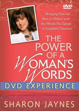 The Power of a Woman's Words DVD Experience: Bringing Out the Best in Others with the Words You Speak?6 Insightful Sessions