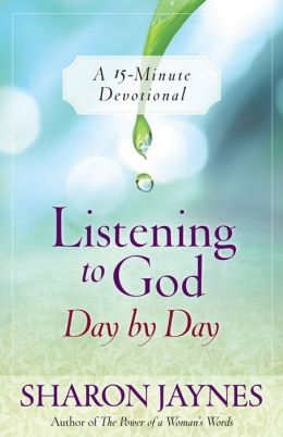 Listening to God Day by Day: A 15-Minute Devotional
