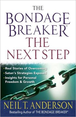 The Bondage Breaker?--the Next Step: *Real Stories of Overcoming *Satan?s Strategies Exposed *Insights for Personal Freedom and Growth