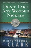 Don't Take Any Wooden Nickels (Million Dollar Mysteries Series #2)