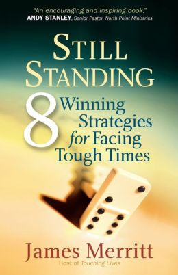 Still Standing: 8 Winning Strategies for Facing Tough Times