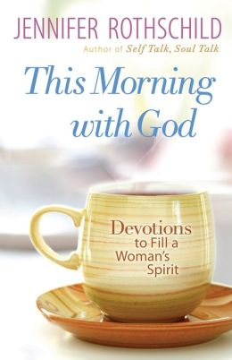 This Morning with God: Devotions to Fill a Woman's Spirit