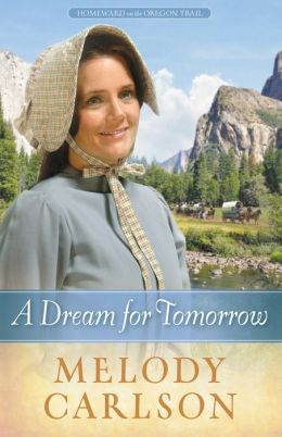 A Dream for Tomorrow (Homeward on the Oregon Trail Series #2)