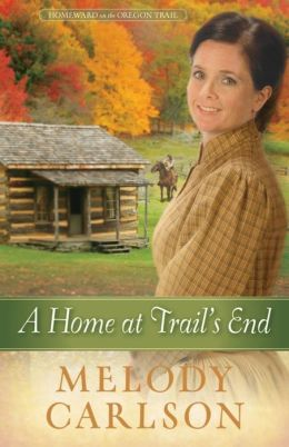 A Home at Trail's End (Homeward on the Oregon Trail Series #3)