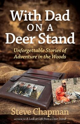 With Dad on a Deer Stand: Unforgettable Stories of Adventure in the Woods