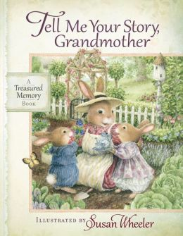 Tell Me Your Story, Grandmother: A Treasured Memory Book