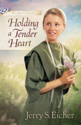 Holding a Tender Heart (Beiler Sisters Series #1)
