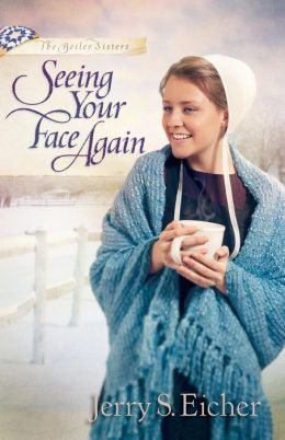 Seeing Your Face Again (Beiler Sisters Series #2)