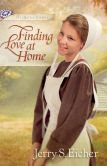 Book Cover Image. Title: Finding Love at Home, Author: Jerry S. Eicher