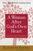Book Cover Image. Title: A Woman After God's Own Heart, Author: Elizabeth George