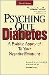 Psyching out Diabetes : A Positive Approach to Your Negative Emotions
