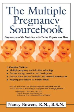 The Multiple Pregnancy SourceBook : Pregnancy and the First Year with Twins, Triplets, and More
