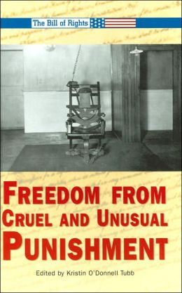 Freedom from Cruel and Unusual Punishment (Bill of Rights Series)