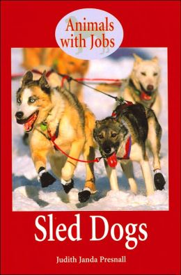 Sled Dogs (Animals with Jobs Series)