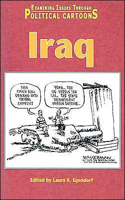 Iraq (Examining Issues Through Political Cartoons Series)