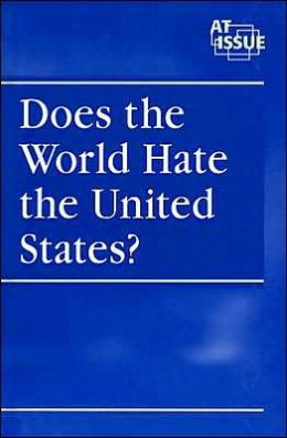 Does the World Hate the United States?