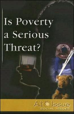 Is Poverty a Serious Threat?