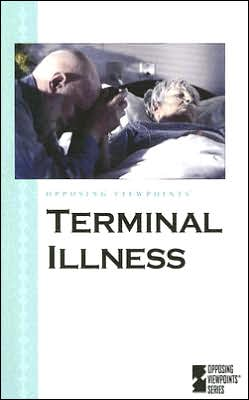 Terminal Illness: Opposing Viewpoints