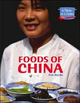 Foods of China (A Taste of Culture Series)