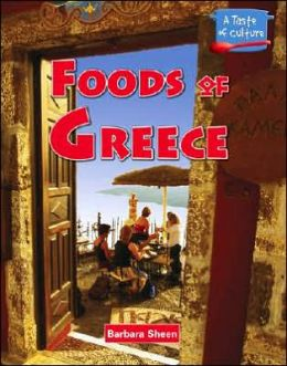 Foods of Greece (A Taste of Culture Series)