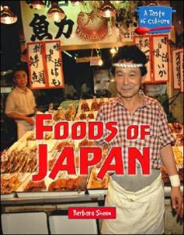 Foods of Japan (A Taste of Culture Series)
