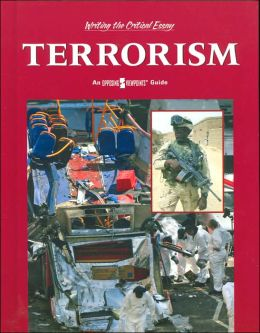 Terrorism (Writing the Critical Essay: An Opposing Viewpoints Guide Series)