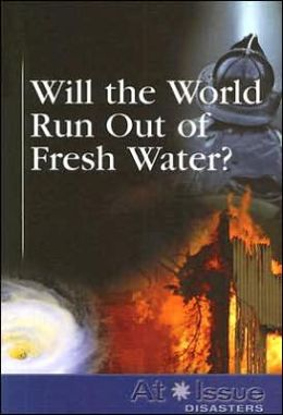 Will the World Run Out of Fresh Water?