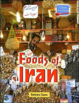 Foods of Iran (A Taste of Culture Series)