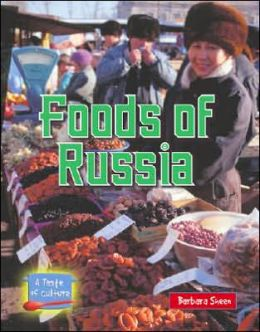 Foods of Russia (A Taste of Culture Series)
