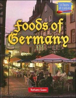 Foods of Germany (A Taste of Culture Series)