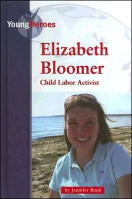 Elizabeth Bloomer, Child Labor Activist
