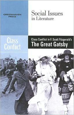 Class Conflict in F. Scott Fitzgerald's The Great Gatsby