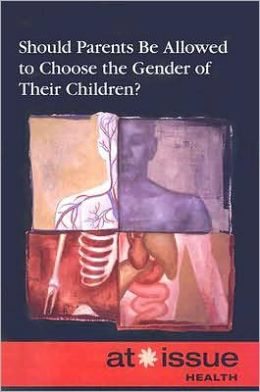 Should Parents Be Allowed to Choose the Gender of Their Children?