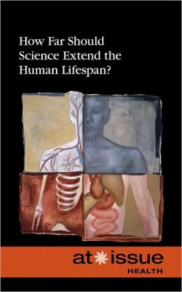 How Far Should Science Extend the Human Lifespan?