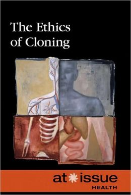 Ethics of Cloning The
