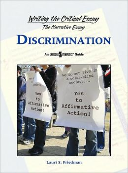 Discrimination: Writing the Critical Essay: An Opposing Viewpoints Guide Series