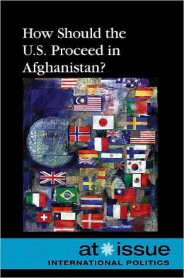 How Should the U.S. Proceed in Afghanistan