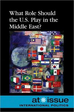 What Role Should the U.S. Play in the Middle East