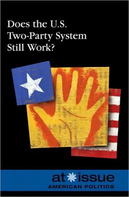 Does the U.S. Two-Party System Still Work