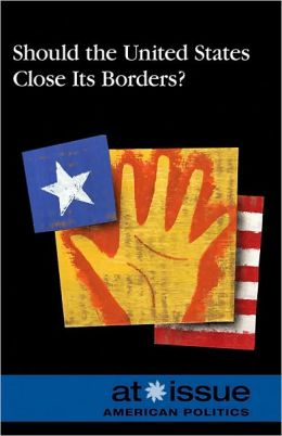 Should the U.S. Close Its Borders