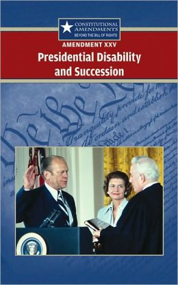 Amendment XXV: Presidential Disability and Succession