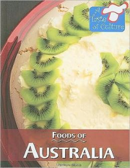 Foods of Australia (A Taste of Culture Series)