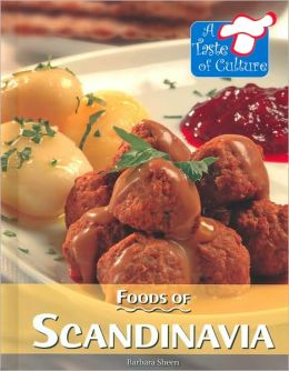Foods of Scandinavia (A Taste of Culture Series)
