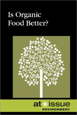 Is Organic Food Better?