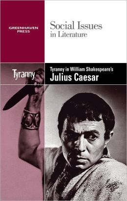 Tyranny in William Shakespeare's Julius Caesar